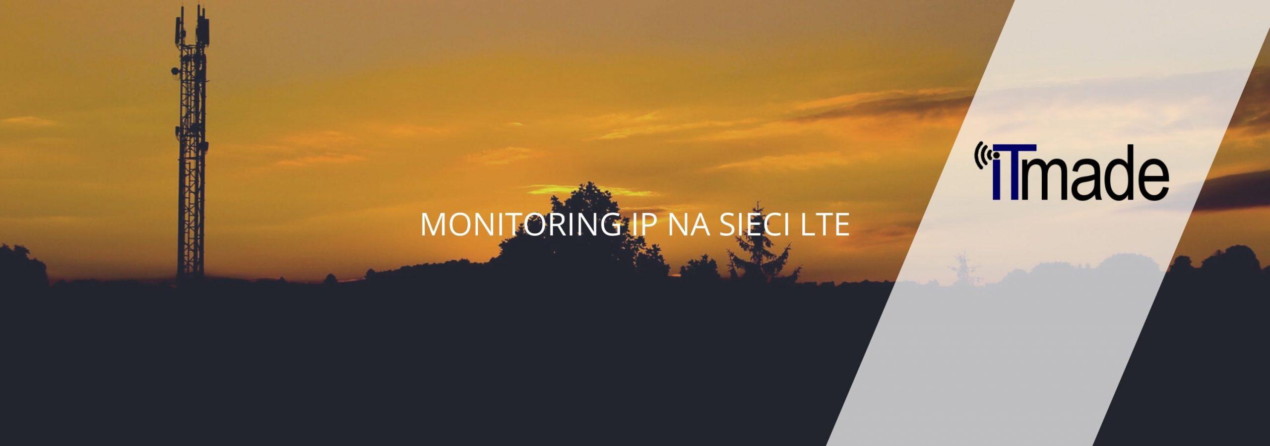 LTE monitoring